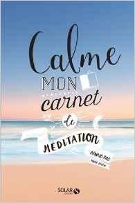 Calme mon carnet de meditation, arnaud riou